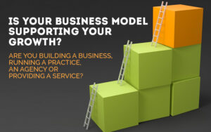 Is your business model supporting your growth?