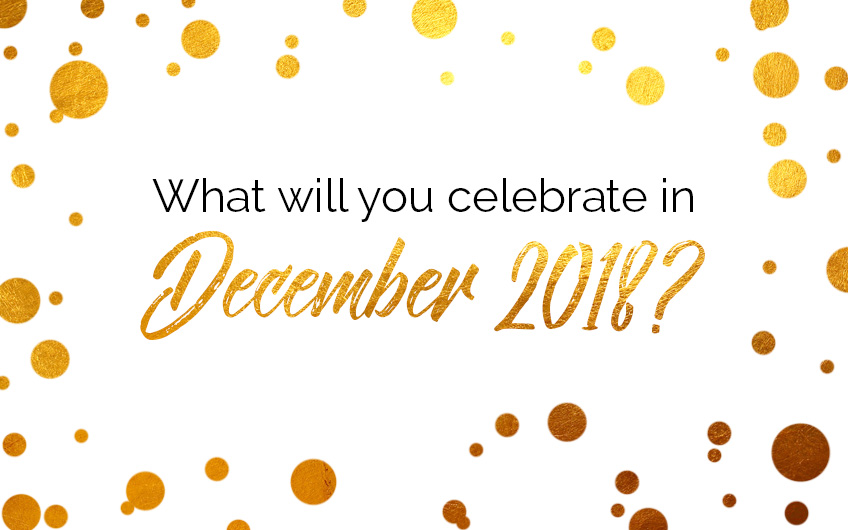 What will you celebrate in December 2018?
