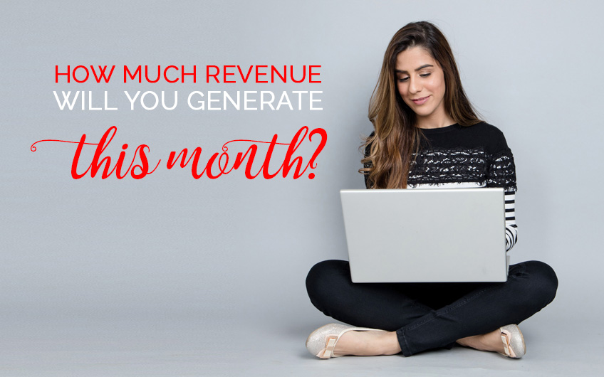 How much revenue will you generate this month