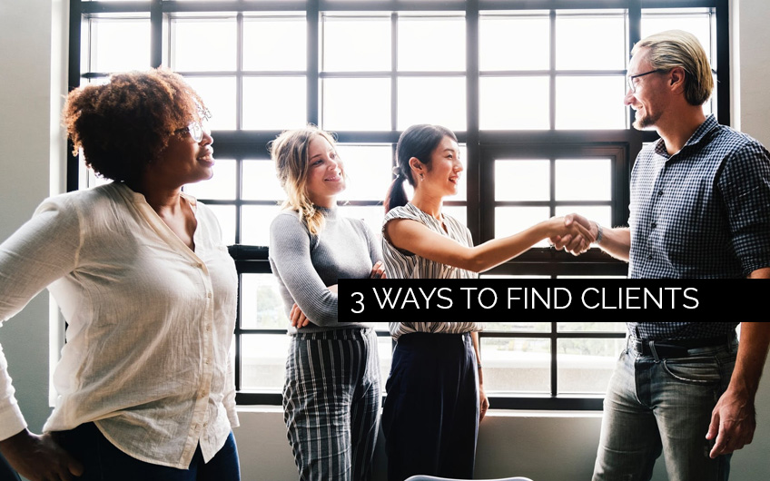 3 Ways To Find Clients