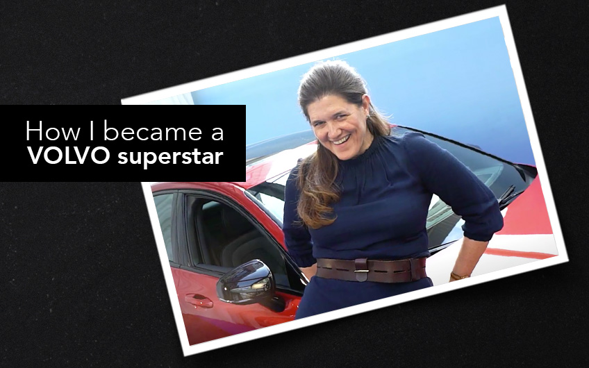 How I became a VOLVO superstar