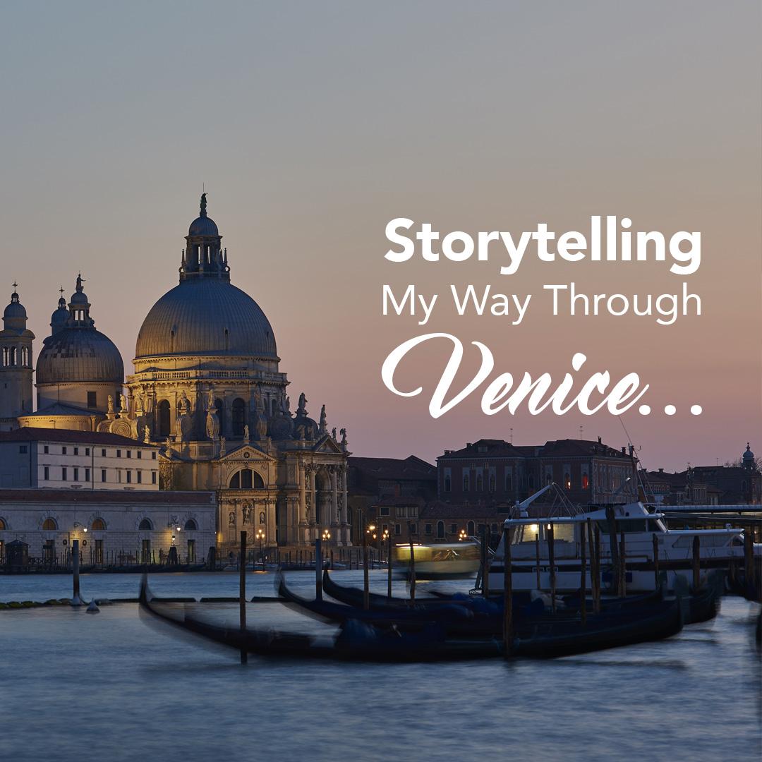 StoryTelling My Way through venice