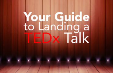 Your guide to landing a TEDx Talk