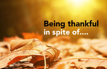 Being thankful in spite of