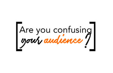 Are you confusing you Audience