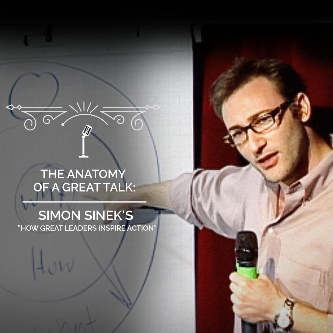 The Anatomy of a TED Talk - Simon Sinek