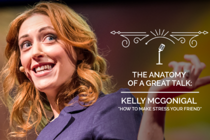 The Anatomy of a TED Talk - Kelly MacGonigal