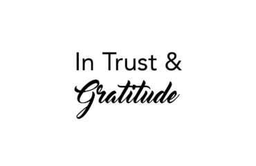 In Trust & Gratutide