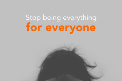Stop being everything for everyone