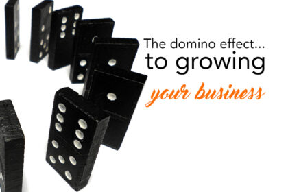 The domino effect to growing your business