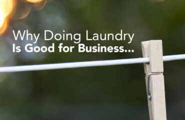 Why Doing Laundry Is Good for Business