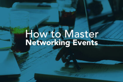 How to Master Networking Events