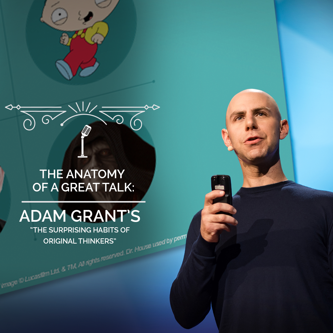 The Anatomy of a TED Talk - Adam Grant