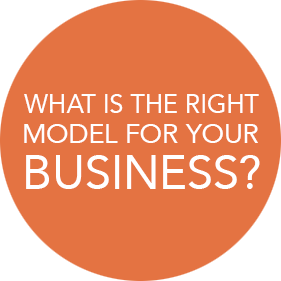 What is the right model for your business?