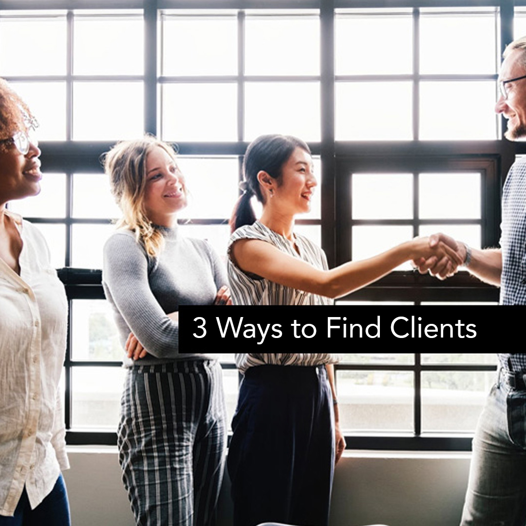 3 Ways to Find Clients