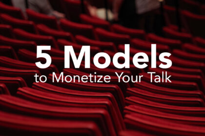 5 Models to Monetize Your Talk