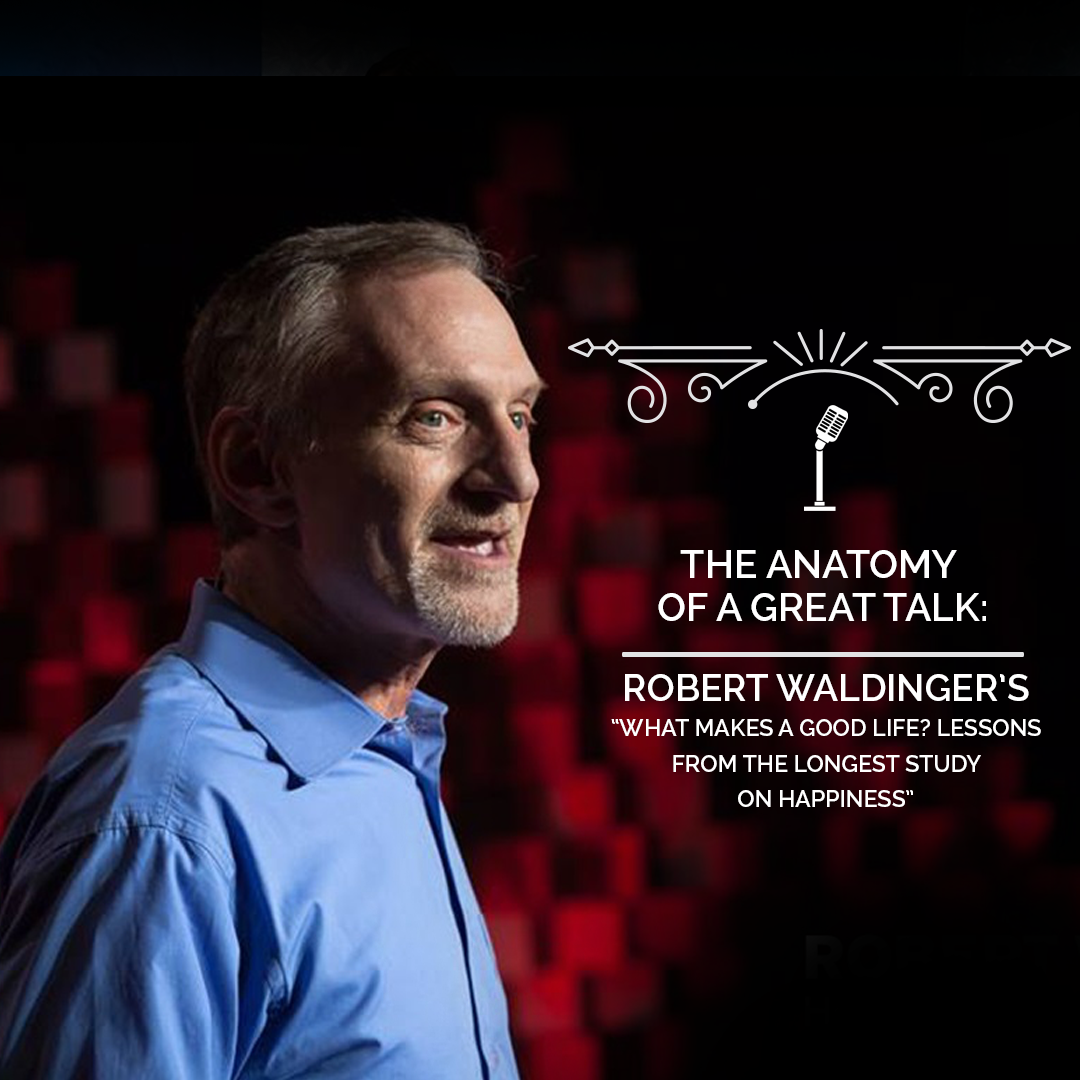 The Anatomy of a TED Talk - Robert Waldinger
