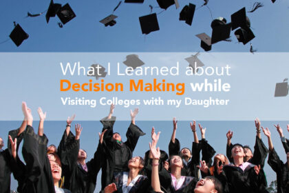 What I Learned about Decision Making while Visiting Colleges with my Daughter