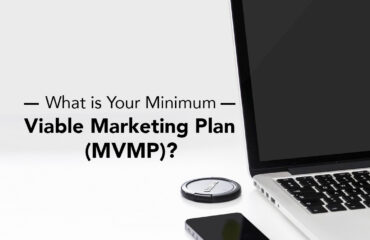 What is Your Minimum Viable Marketing Plan MVMP