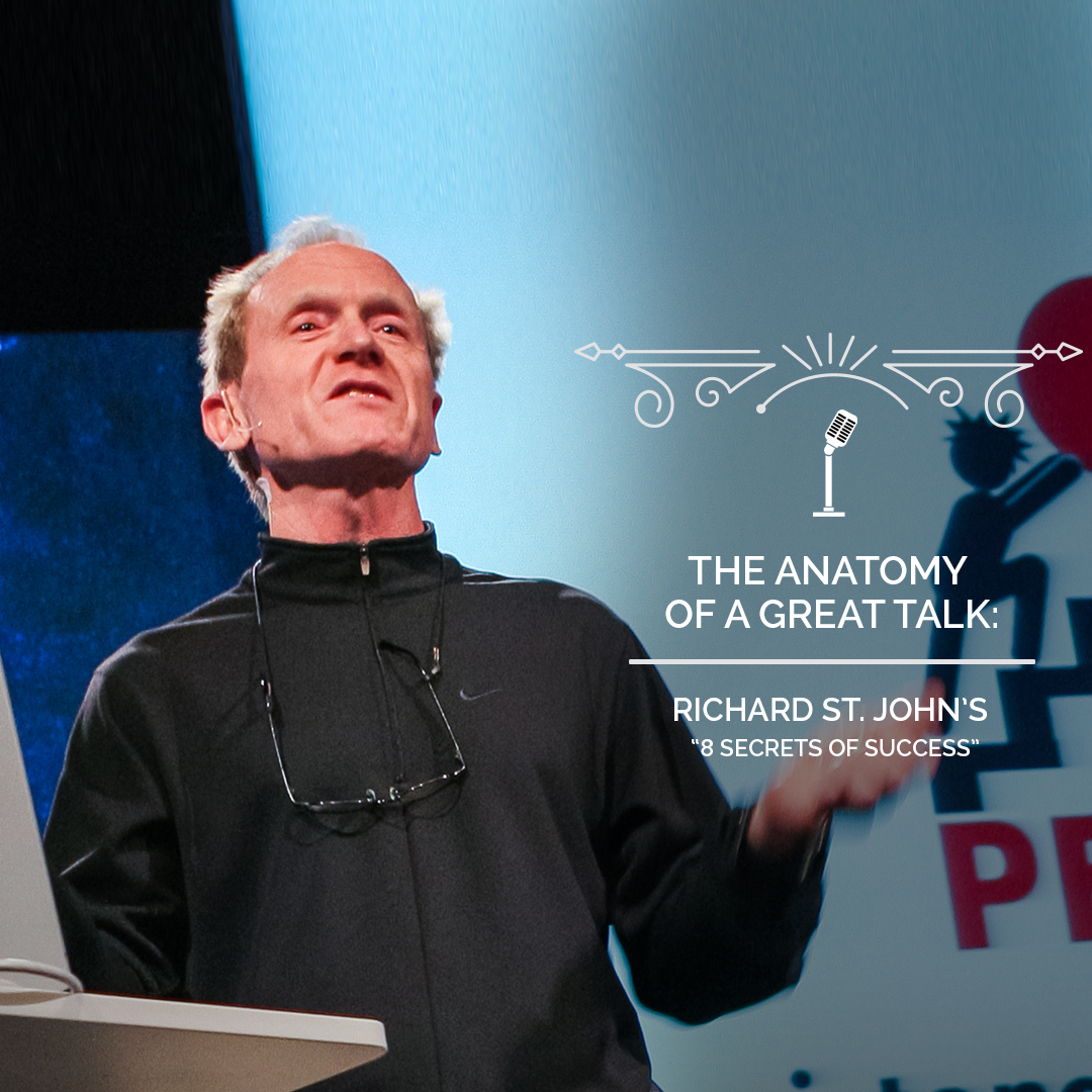 The Anatomy of a TED Talk - Richard St. John