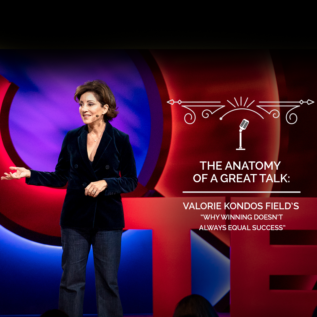 The Anatomy of a TED Talk - Valorie Kondos Field