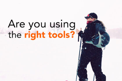 Are you using the right tools?