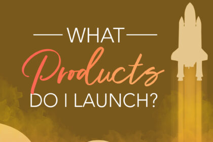 WHAT PRODUCT DO I LAUNCH
