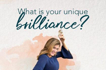 What is your unique brilliance
