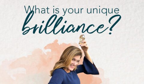What is your unique brilliance