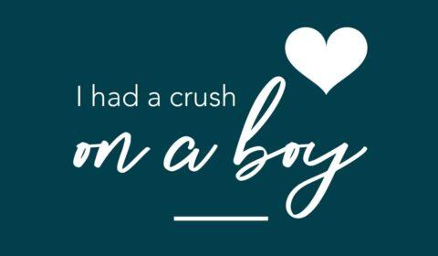 I had a crush on a boy