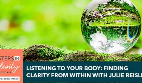 MIC 4 Julie Reisler | Finding Clarity